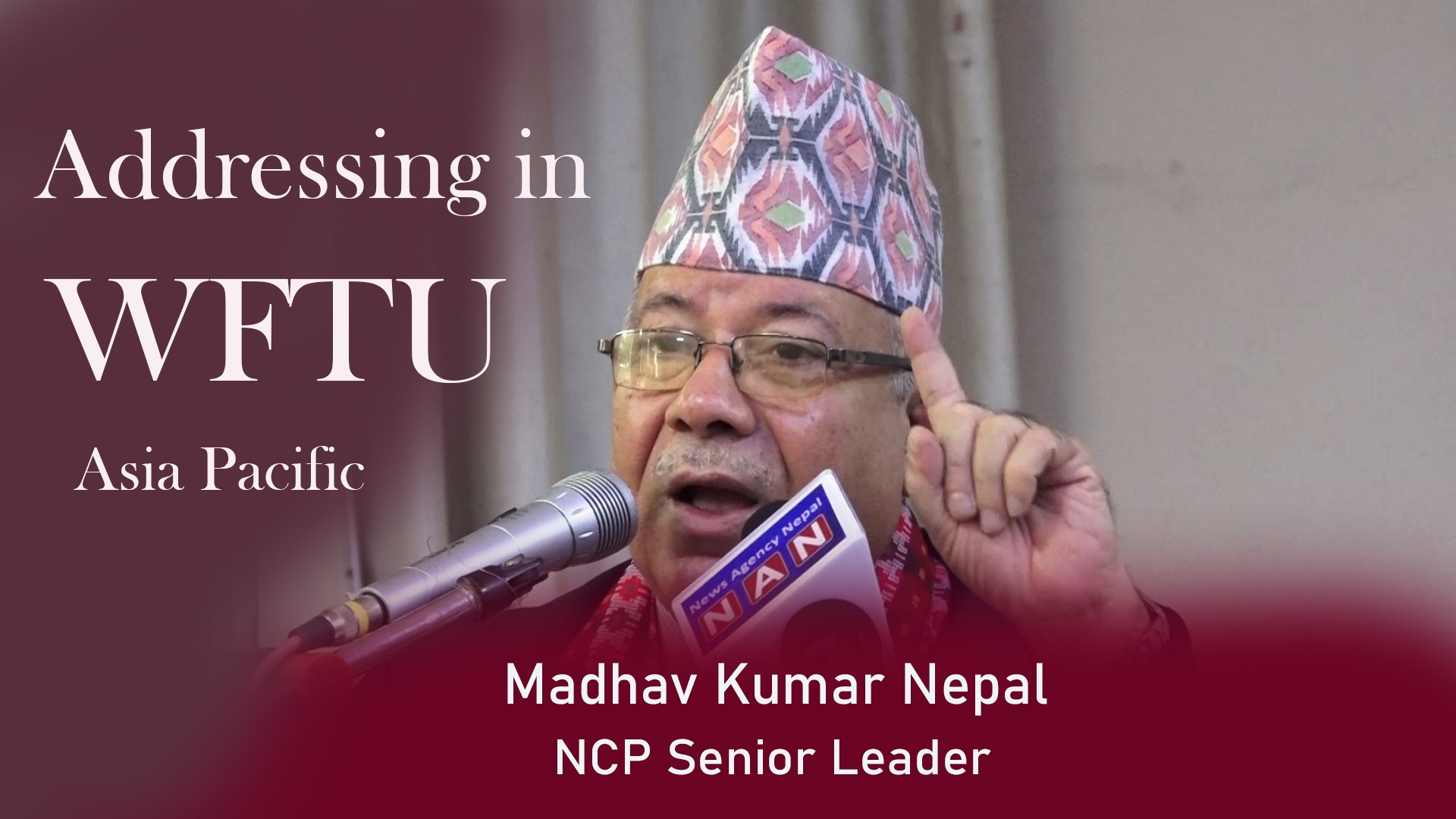 NCP Senior Leader Madhav Kumar Nepal Addressing in WFTU Asia pacific